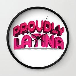 Latina proudly spanish quotes Wall Clock
