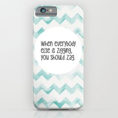 When everybody else is zigging, you should zag. Slim Case iPhone 6s