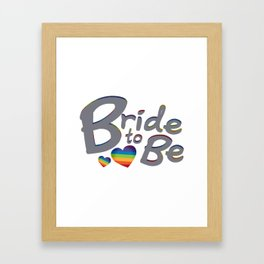 LGBT Wedding Bride to Be Lesbian Bride Framed Art Print