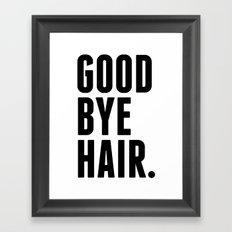 Good Bye Hair. Framed Art Print