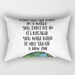 When you are Born Rectangular Pillow