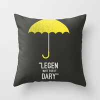 himym Throw Pillows featuring ''legen  wait for it  dary'' barney Stinson by :: Fan art ::