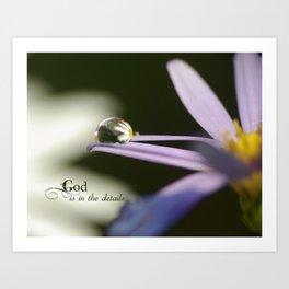 God is in the Details (macro drop) Art Print