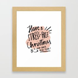 Stress-Free Christmas Framed Art Print