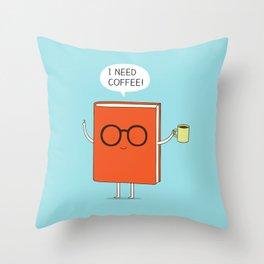 I need coffee! Throw Pillow