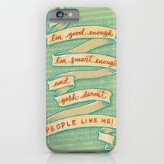 Gosh darnit people like me! Slim Case iPhone 6s