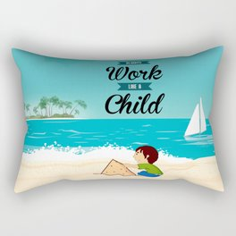 Lab No.4 - Always Work Like A Child Inspirational Quotes poster Rectangular Pillow