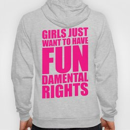 GIRLS JUST WANT TO HAVE FUNDAMENTAL RIGHTS Hoody