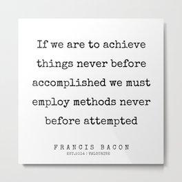 22 | Francis Bacon Quotes | 200205 Metal Print