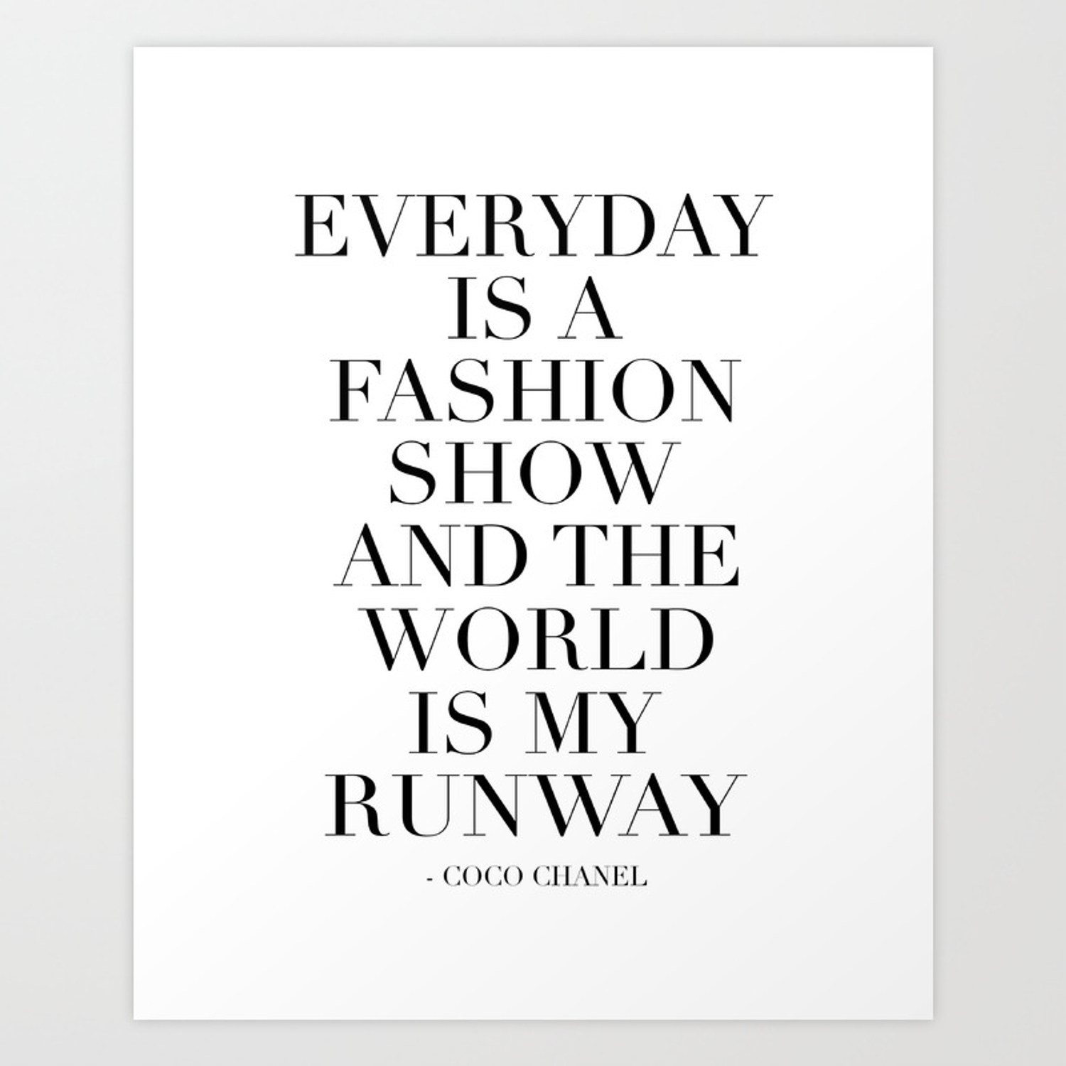 58bbf2333db9 FASHION WALL ART, Everyday Is A Fashion Show And The World Is My Runway,Feminism  Art,Feminist Quote Art Print by aleksmorin   Society6
