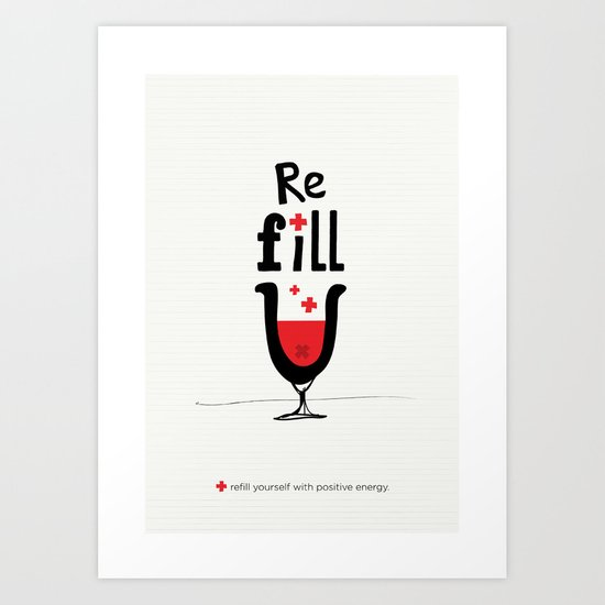 Re fill yourself! Art Print