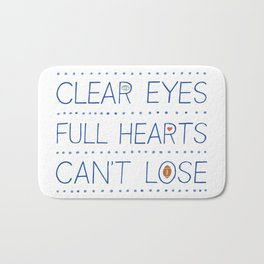 Clear Eyes, Full Hearts, Can't Lose Bath Mat
