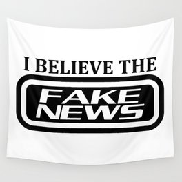 I believe the fake news Wall Tapestry