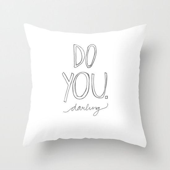 Do You, Darling Throw Pillow