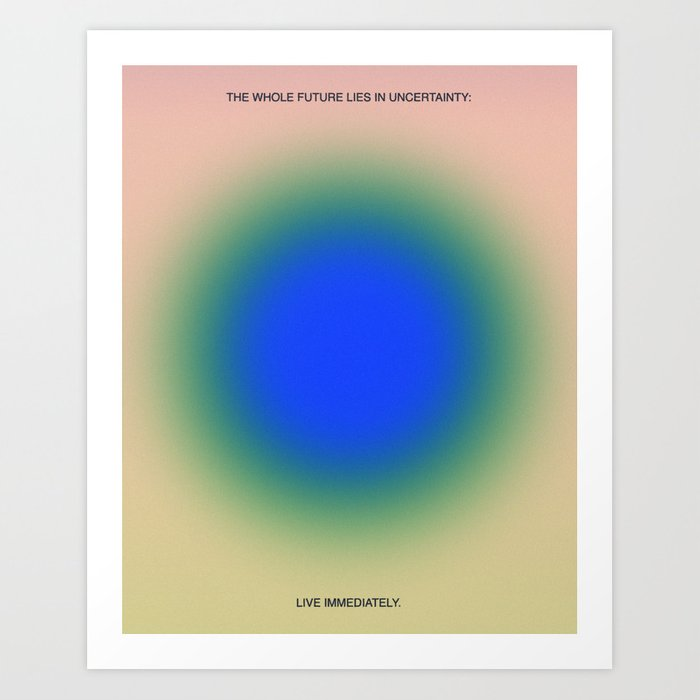 Live Immediately Art Print
