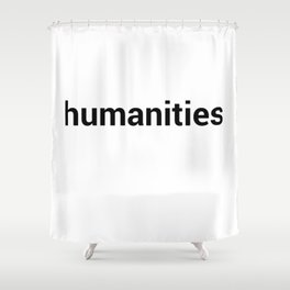 humanities Shower Curtain