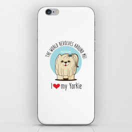 I love my Yorkie iPhone Skin