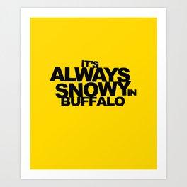 ALWAYS SNOWY Art Print