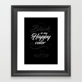 Black is may happy color Framed Art Print