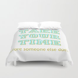Take Your Time (bold) Duvet Cover