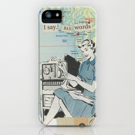 I Say Bad Words iPhone Case