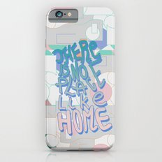 There is NO Place Like Home  iPhone 6s Slim Case