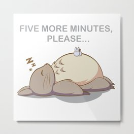 Five More Minutes Please... Metal Print