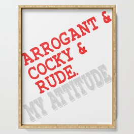 """Arrogant Cocky & Rude"" tee design. Perfect tee to mock your friends! Makes a naughty gift too!  Serving Tray"