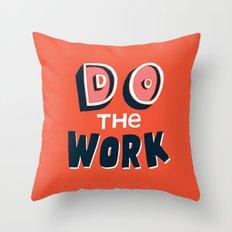 Do the Work Throw Pillow