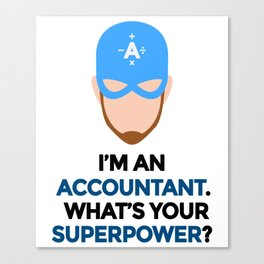 Accountant. What's Your Superpower? Canvas Print