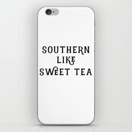 Southern like Sweet Tea iPhone Skin