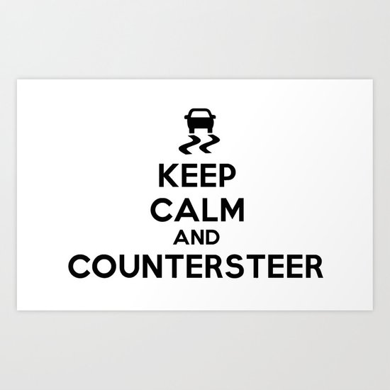 Keep Calm and Countersteer Art Print