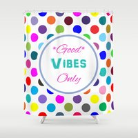good vibes only Shower Curtains featuring Good Vibes Only by Miss L in Art