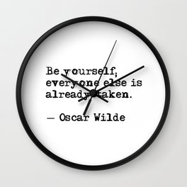 Be yourself; everyone else is already taken Wall Clock