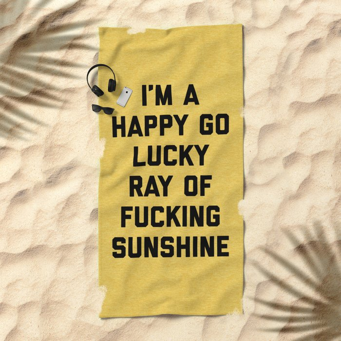 Ray Of Fucking Sunshine Funny Quote Beach Towel