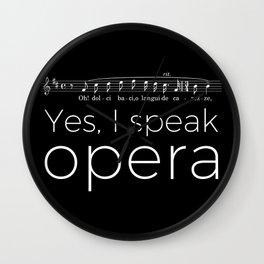 Yes, I speak opera (tenor) Wall Clock