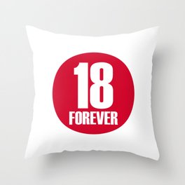 18 Forever Throw Pillow