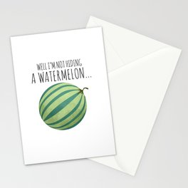 Well I'm Not Hiding A Watermelon... Stationery Cards