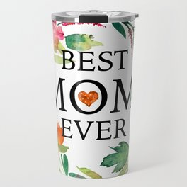 Best mom ever text-colorful wreath Travel Mug