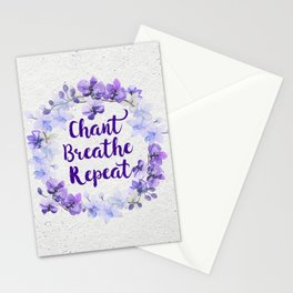 Chant, Breathe, Repeat Stationery Cards