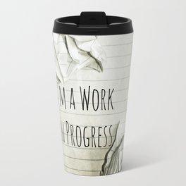 I'm A Work In Progress Travel Mug