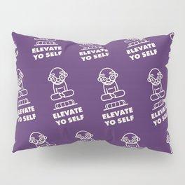 Elevate Yo Self Pillow Sham