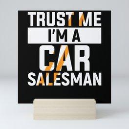 Trust Me I'm a Car Salesman Gift Mini Art Print