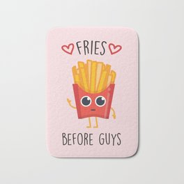 Fries Before Guys, Funny, Cute, Quote Bath Mat