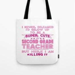 A SUPER CUTE SECOND GRADE TEACHER Tote Bag
