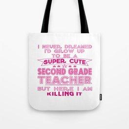 A SUPER CUTE SECOND GRADE TEACHER Tote Bag