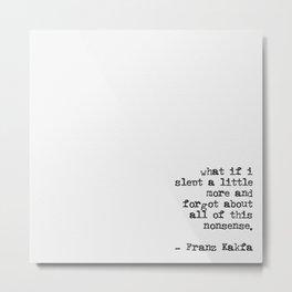 Nonsense - Kafka Vintage Type Quote Metal Print