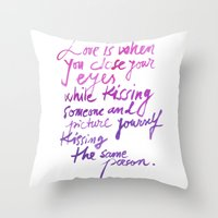 love quotes Throw Pillows featuring Love quotes by Ioana Avram