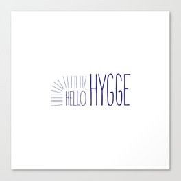 Hello Hygge Canvas Print