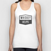 whiskey Tank Tops featuring Whiskey Helps by gracerx